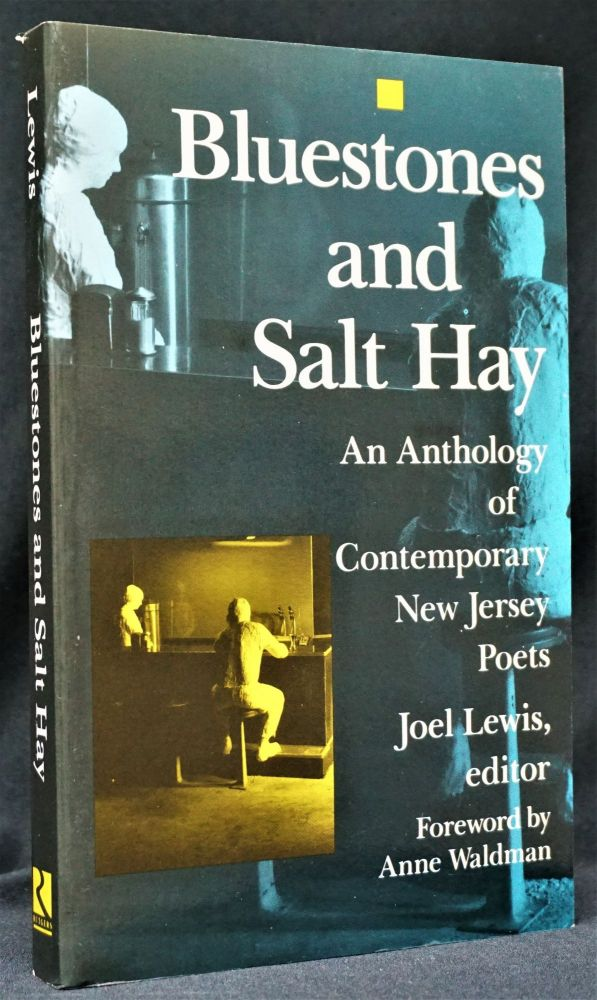 Bluestones and Salt Hay: An Anthology of Contemporary New Jersey Poets. Joel Lewis, Amiri...