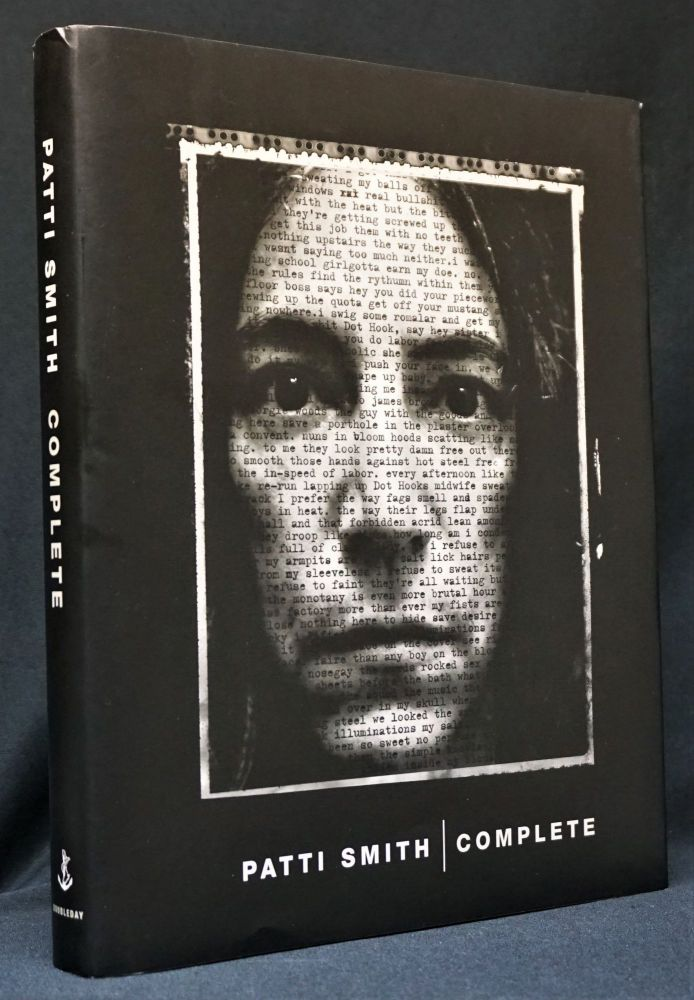Patti Smith Complete: Lyrics, Reflections & Notes for the Future. Patti Smith