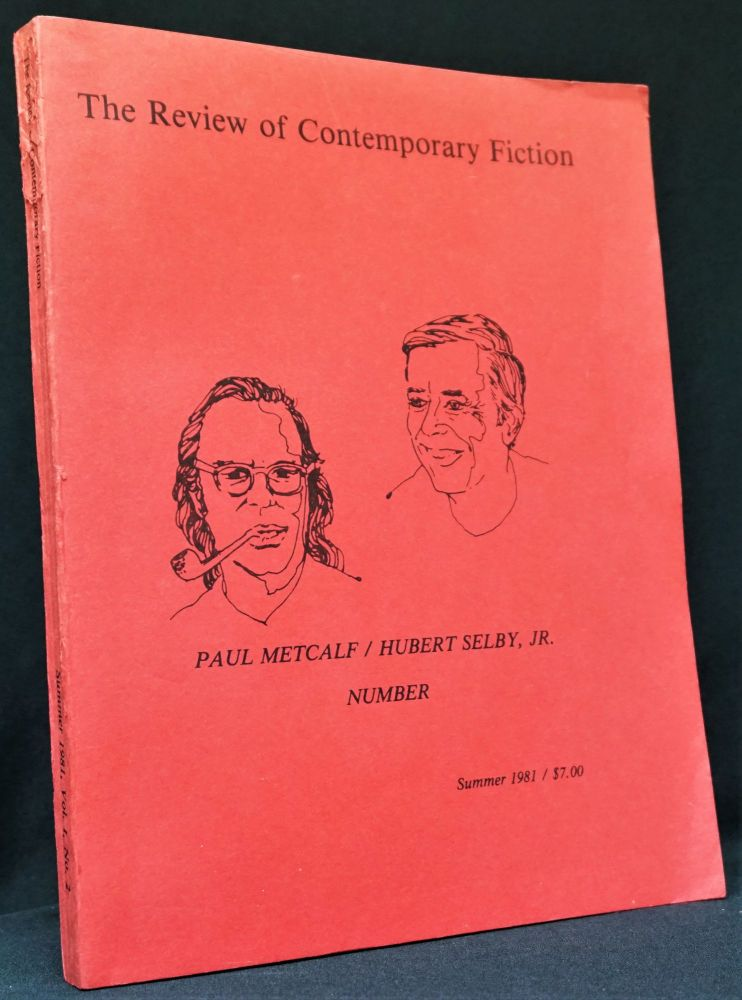 The Review of Contemporary Fiction, Vol. 1, No. 2, Summer 1981. John O'Brien, Paul Metcalf, Hubert Selby Jr., George Butterick, Eric Mottram.