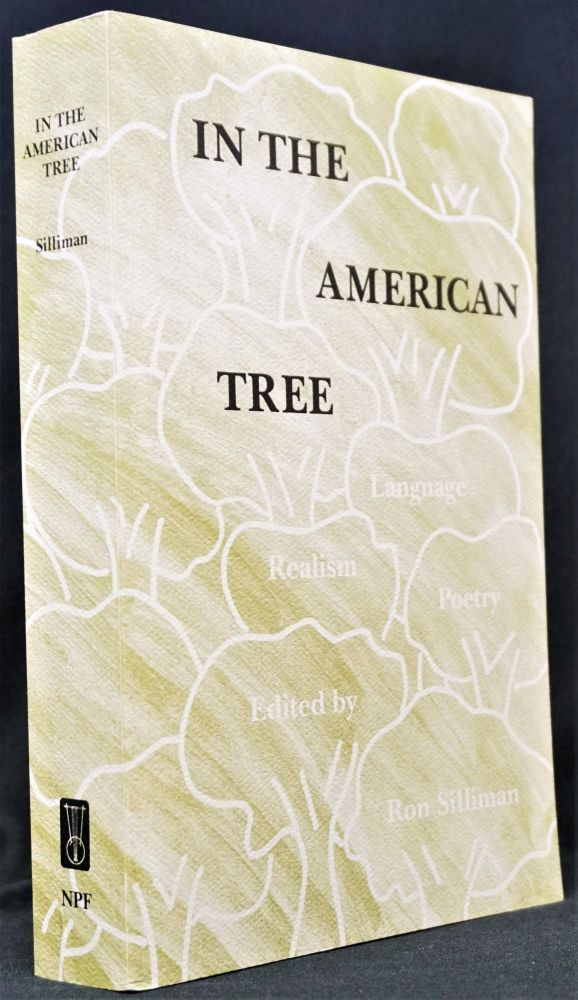 In the American Tree: Language Realism Poetry. Ron Silliman, Charles Bernstein, Clark Coolidge,...