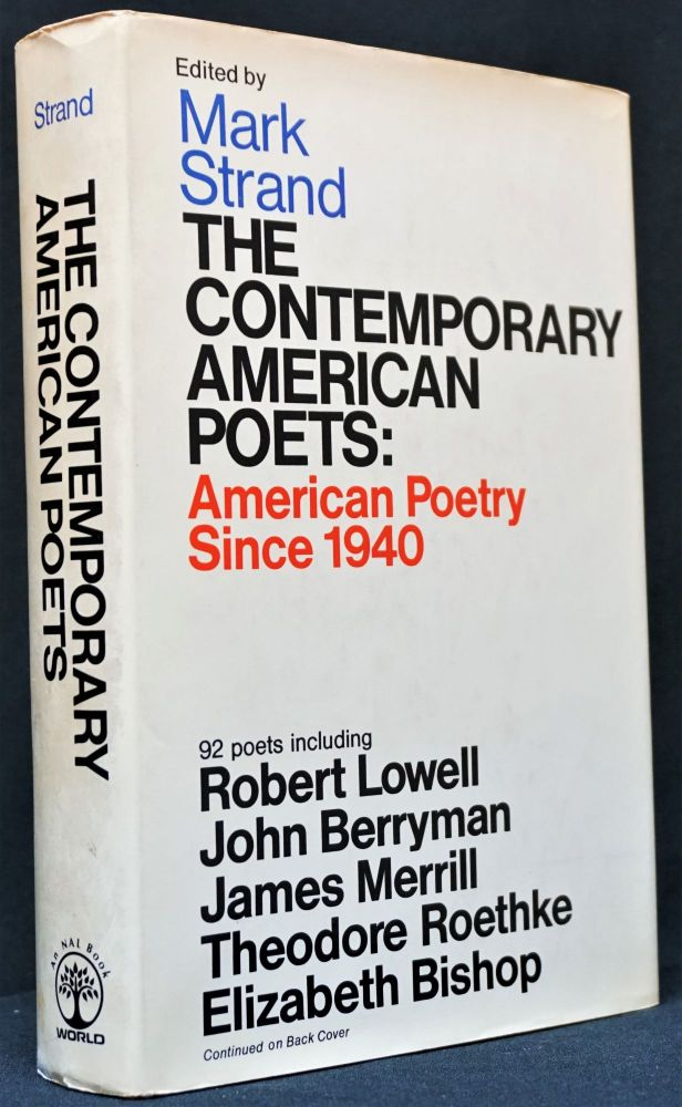 The Contemporary American Poets: American Poetry Since 1940. Mark Strand, Alan Ansen, John Ashberry, John Berryman, Elizabeth Bishop, Robert Bly, Tom Clark, Gregory Corso, Robert Creeley, Allen Ginsberg, Donald Hall, David Ignatow, Kenneth Koch, Denise Levertov, Philip Levine, Robert Lowell, James Merrill, Frank O'Hara, Charles Olson, Sylvia Plath, Theodore Roethke, Anne Sexton, Gary Snyder, Diane Wakoski.