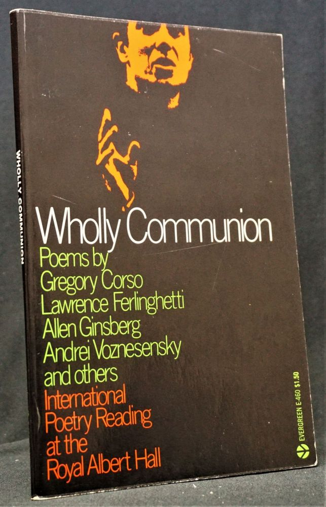 Wholly Communion: International Poetry Reading at the Royal Albert Hall. Gregory Corso, Lawrence...