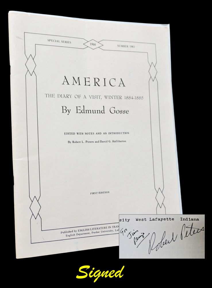 America: The Diary of a Visit, Winter 1884-1885 with: Ephemera. Edmund Gosse, Robert Peters