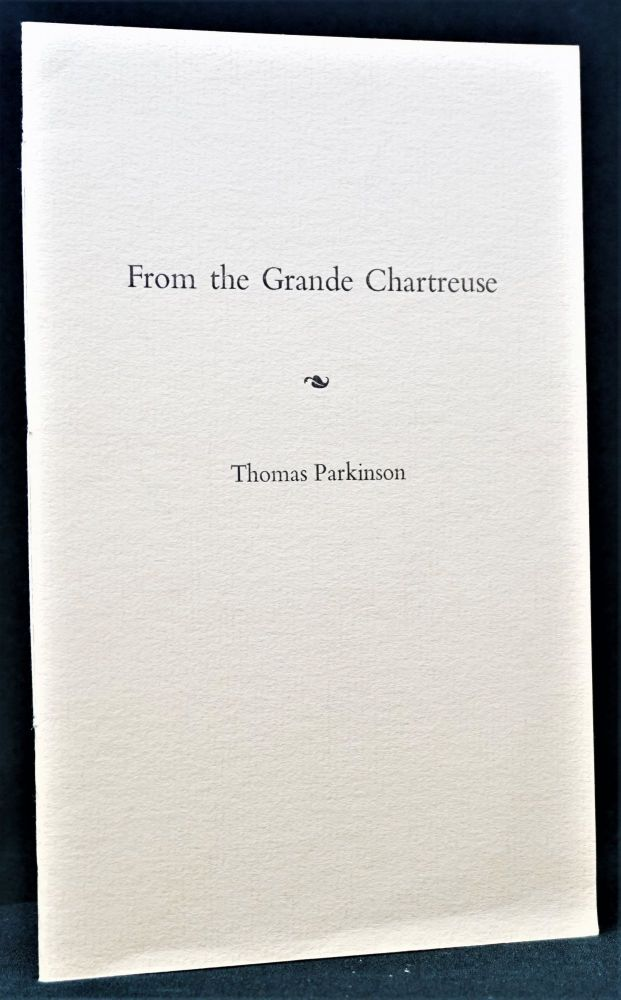 From the Grande Chartreuse: For Gary Snyder. Thomas Parkinson