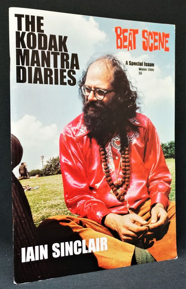 The Kodak Mantra Diaries (Beat Scene: A Special Issue, Winter 2006). Allen Ginsberg, Iain Sinclair.