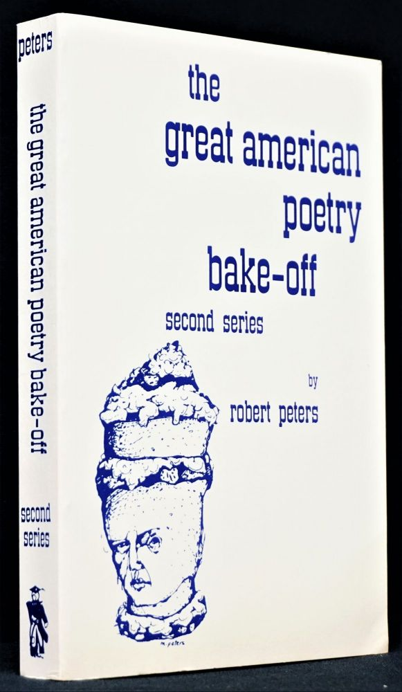 The Great American Poetry Bake-Off: Second Series. Robert Peters.