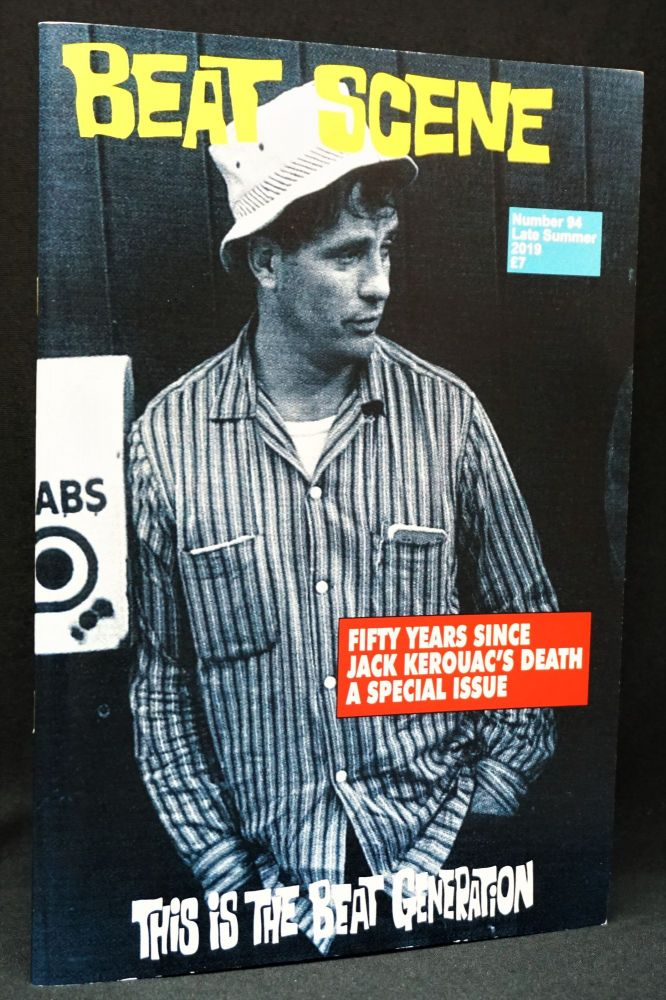 Beat Scene, No. 94, Late Summer 2019. Kevin Ring, Jack Kerouac, Jed Birmingham, Ann Charters,...