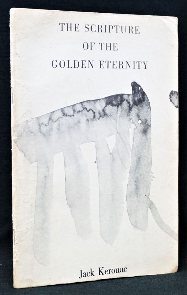 The Scripture of the Golden Eternity. Jack Kerouac