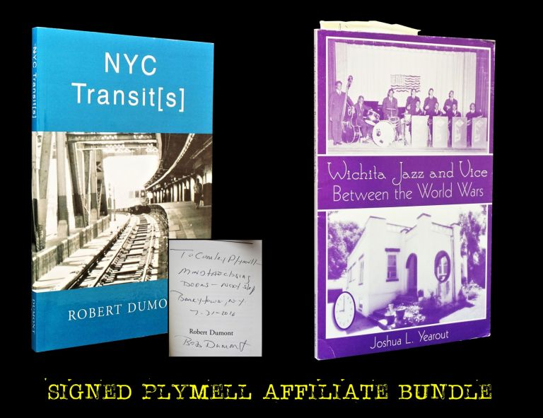 NYC Transit[s] with: Wichita Jazz and Vice Between the World Wars. Robert Dumont, Joshua L....