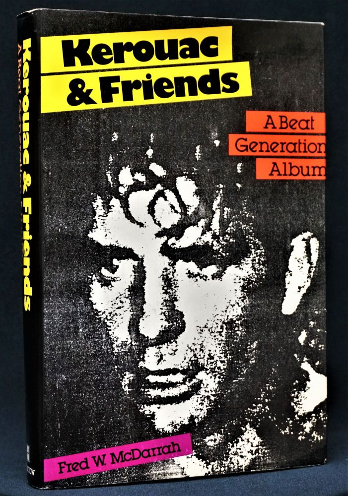 Kerouac & Friends: A Beat Generation Album. Art Buchwald, Lawrence Ferlinghetti, John Clellon...