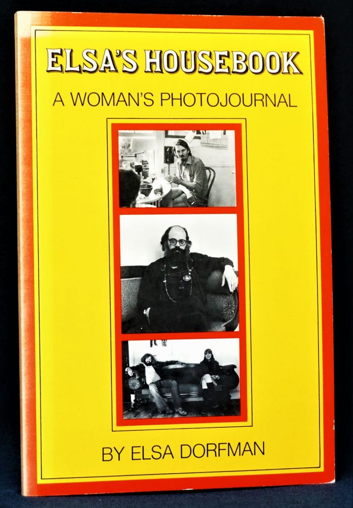 Elsa's Housebook: A Woman's Photojournal. Gregory Corso, Robert Creeley, Robert Duncan, Allen...