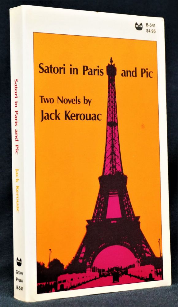 Satori in Paris and Pic: Two Novels by Jack Kerouac. Jack Kerouac