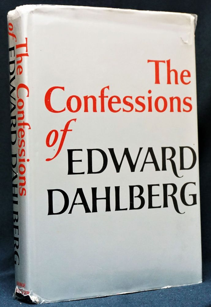 The Confessions of Edward Dahlberg. Edward Dahlberg
