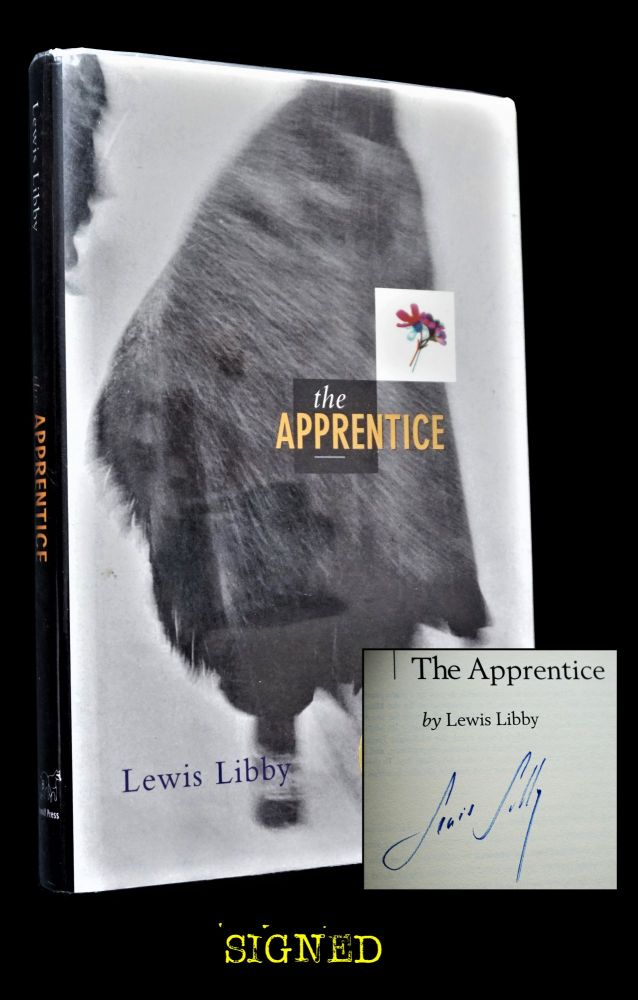 The Apprentice (Two Signed Editions). Lewis Libby