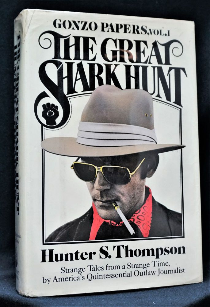 The Great Shark Hunt: Strange Tales from a Strange Time. Hunter S. Thompson