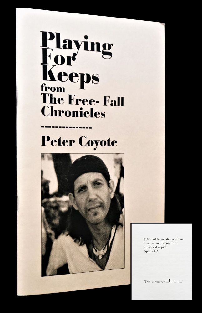 Playing For Keeps: from The Free-Fall Chronicles. Peter Coyote