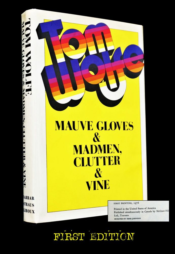 Mauve Gloves & Madmen, Clutter & Vine with: Ephemera. Tom Wolfe