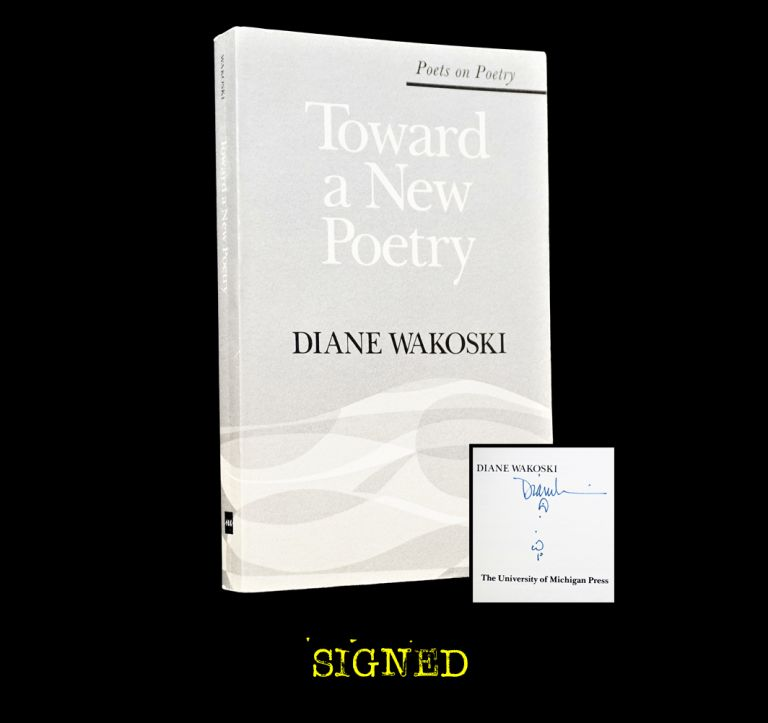 Toward a New Poetry. Diane Wakoski