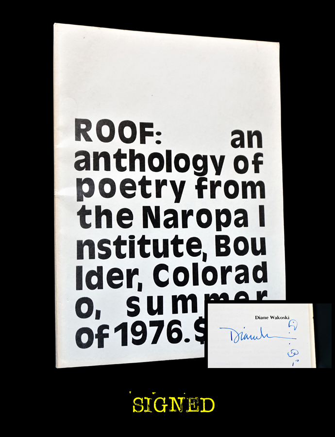 Roof: An Anthology of Poetry from the Naropa Institute, Boulder, Colorado, Summer of 1976. Tom Savage, James Sherry, John Ashbery, Ted Berrigan, William S. Burroughs, Robert Creeley, Robert Duncan, Allen Ginsberg, John Giorno, Michael McClure, Alice Notley, Peter Orlovsky, Jerome Rothenberg, Ed Sanders, Diane Wakoski, Anne Waldman.