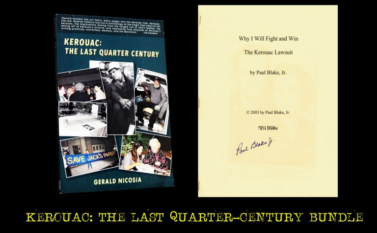 Kerouac: The Last Quarter Century with: Treatise by Paul Blake Jr. (Jack Kerouac's Nephew)....