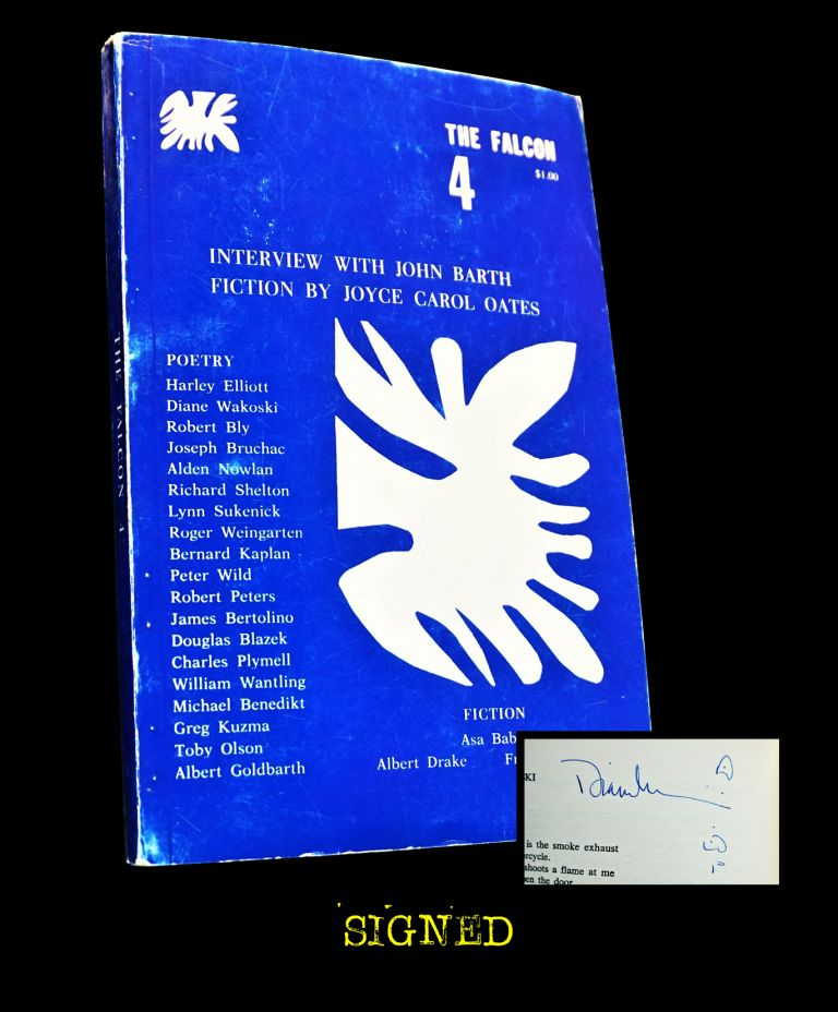 The Falcon No. 4 (Spring 1972). Joe David Bellamy, W. A. Blais, John Barth, Douglas Blazek, Robert Bly, Frederick Busch, Harley Elliott, Jerome Klinkowitz, Jerzy Kosinskly, Joyce Carol Oates, Robert Peters, Charles Plymell, Diane Wakoski, William Wantling.