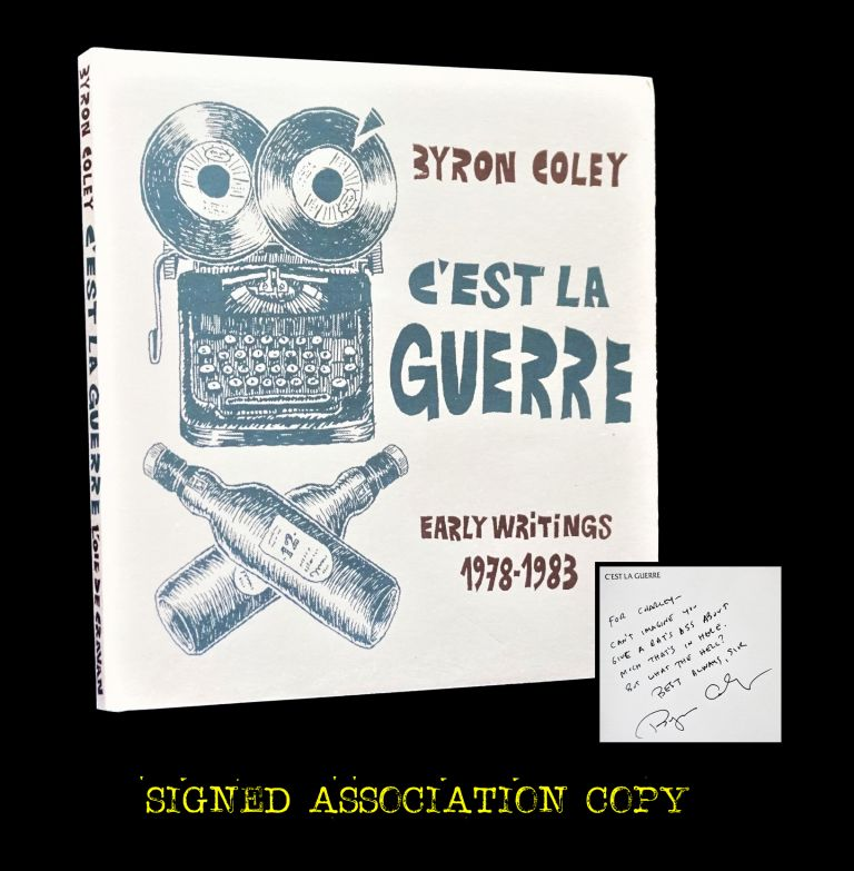 C'est la Guerre: Early Writings 1978-1983. Byron Coley.