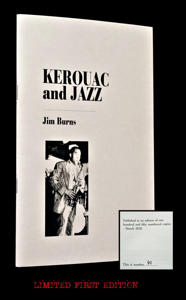 Kerouac and Jazz. Jim Burns, Jack Kerouac