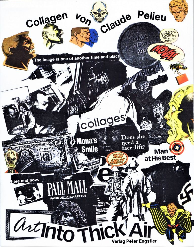 Art Into Thick Air: Collagen von Claude Pelieu (Collages by Claude Pelieu). Claude Pelieu
