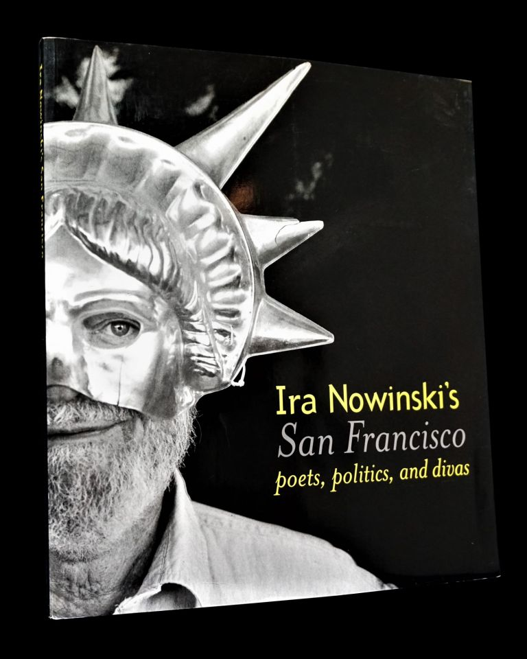 Ira Nowinski's San Francisco: Poets, Politics, and Divas with: Publisher's Promotional Press...