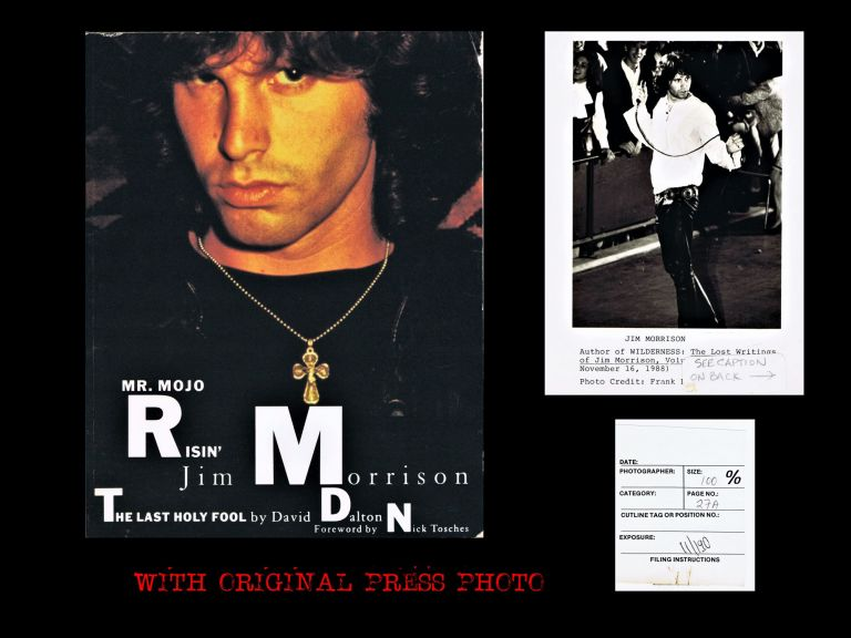 Mr. Mojo Risin': Jim Morrison The Last Holy Fool with: Ephemera. David Dalton, Jim Morrison