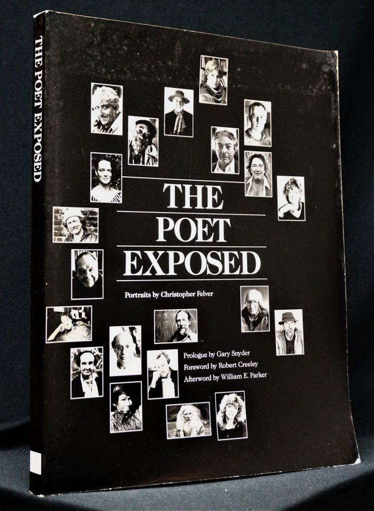The Poet Exposed: Portraits by Christopher Felver with: Ephemera. John Ashbery, Richard...