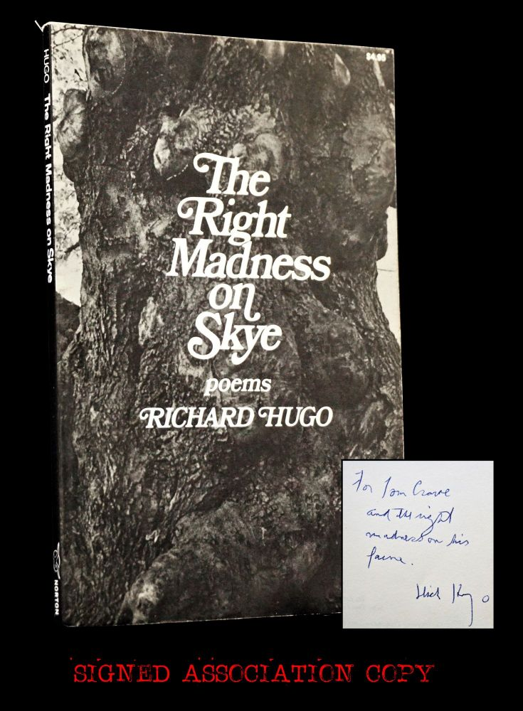 The Right Madness on Skye: Poems. Richard Hugo