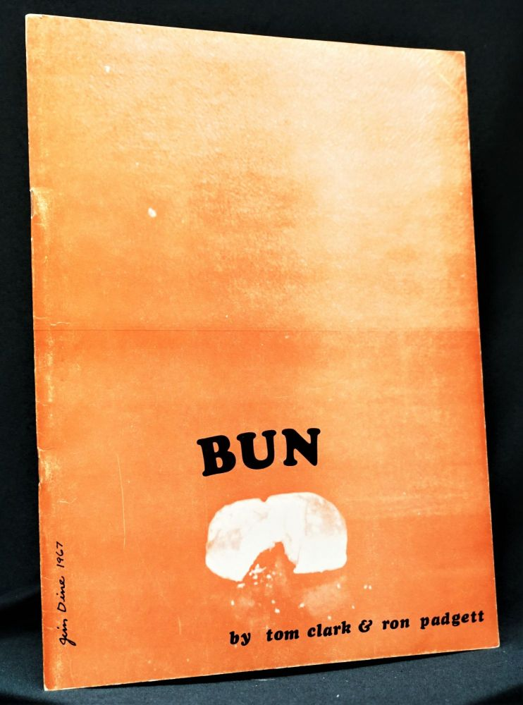 Bun. Tom Clark, Ron Padgett