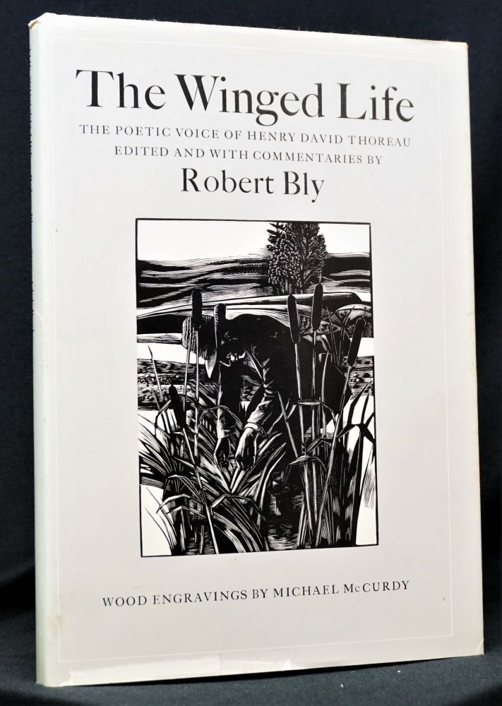 The Winged Life: The Poetic Voice of Henry David Thoreau Edited and With Commentaries by Robert...