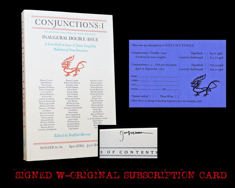 Conjunctions: 1 Inaugural Double Issue Winter 1981-82. Bradford Morrow, Paul Bowles, Robert Bly, Cid Corman, Robert Creeley, Clayton Eshleman, Lawrence Ferlinghetti, Thom Gunn, Donald Hall, James Laughlin, Denise Levertov, Michael McClure, Mohammed Mrabet, James Purdy, Kenneth Rexroth, Jerome Rothenberg, Robert Penn Warren, Tennessee Williams.