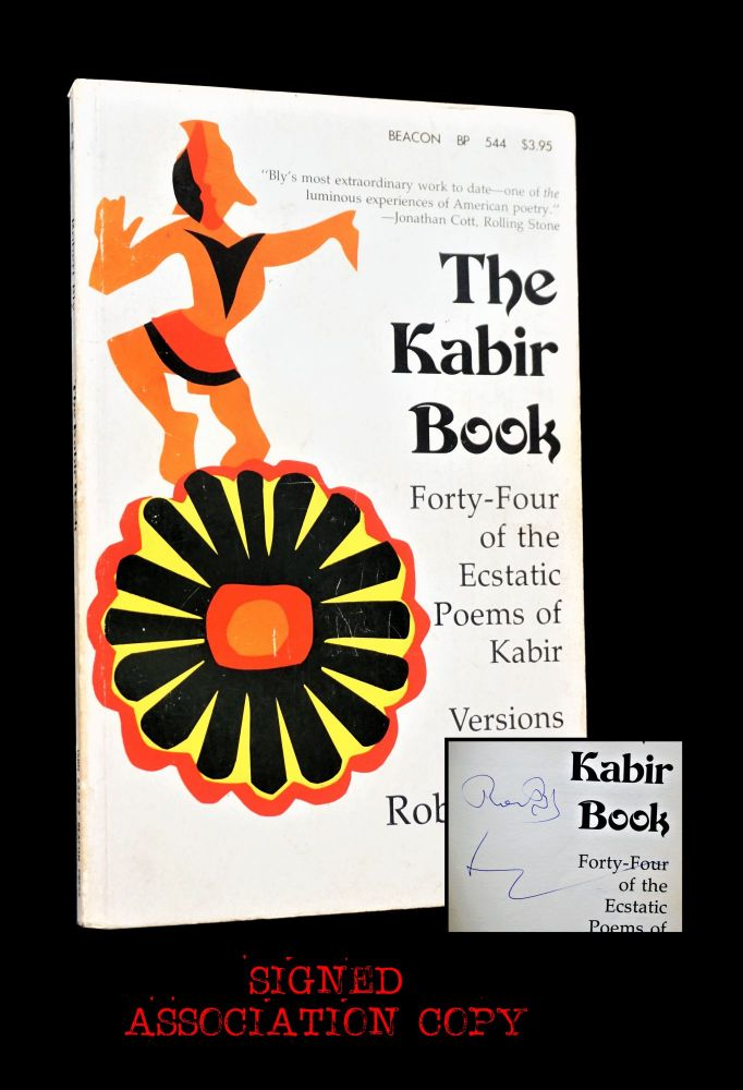 The Kabir Book: Forty-Four of the Ecstatic Poems of Kabir, Versions by Robert Bly. Robert Bly.