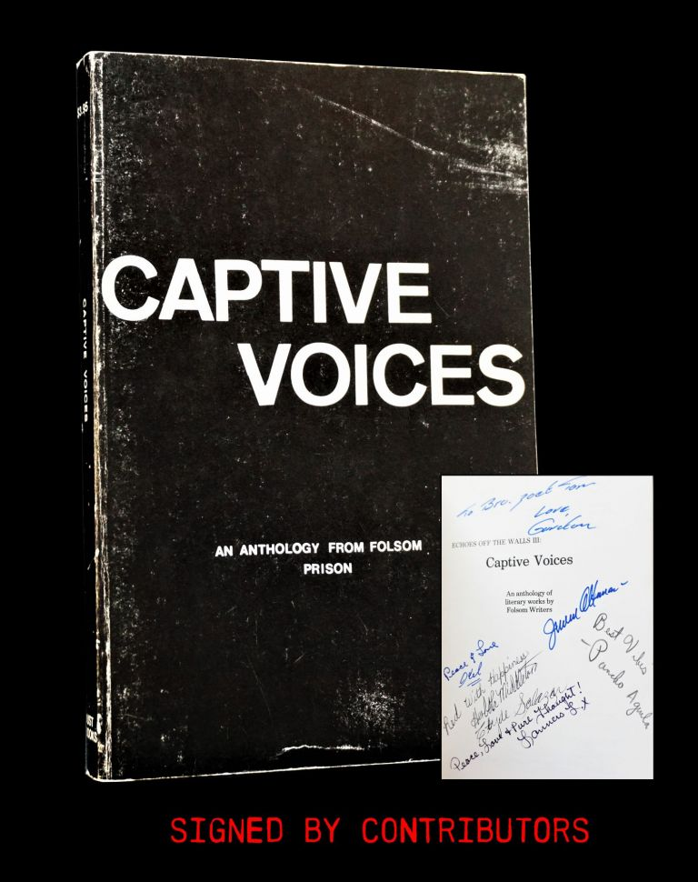 Captive Voices: An Anthology from Folsom Prison. Poncho Aguila, Charles Butler, Ralph F. Franco, Billy Ray Johnson, Gordon Kirkwood-Yates, Herb Middleton, Lanners L. X.