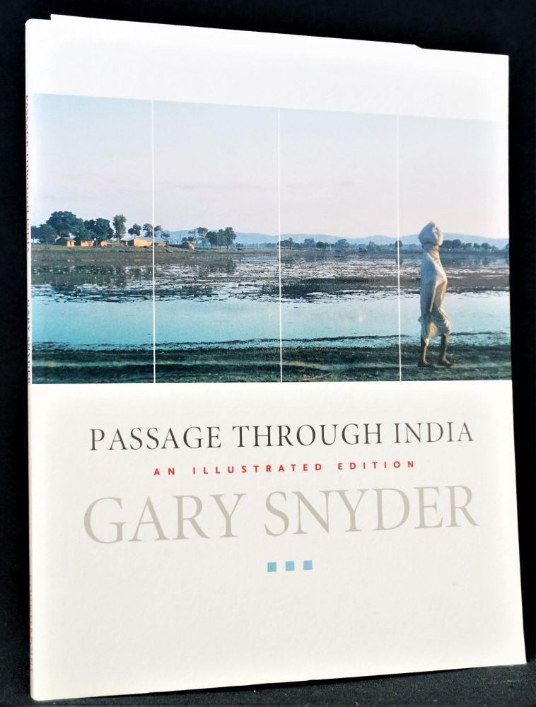 Passage Through India: An Illustrated Edition with: Ephemera. Gary Snyder