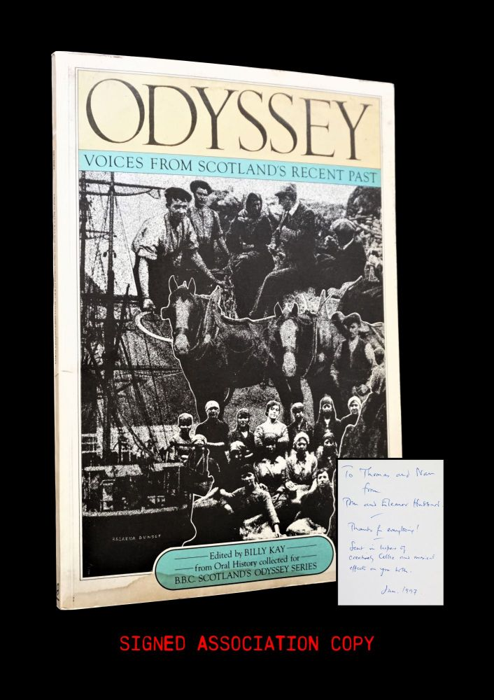 Odyssey: Voices from Scotland's Recent Past. Billy Kay, Owen Dudley Edwards, Marilyn Ireland, Margaret A. Mackay, Angus Martin.