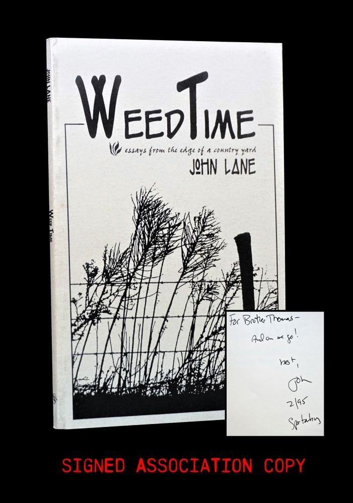 Weed Time: Essays From the Edge of a Country Yard. John Lane