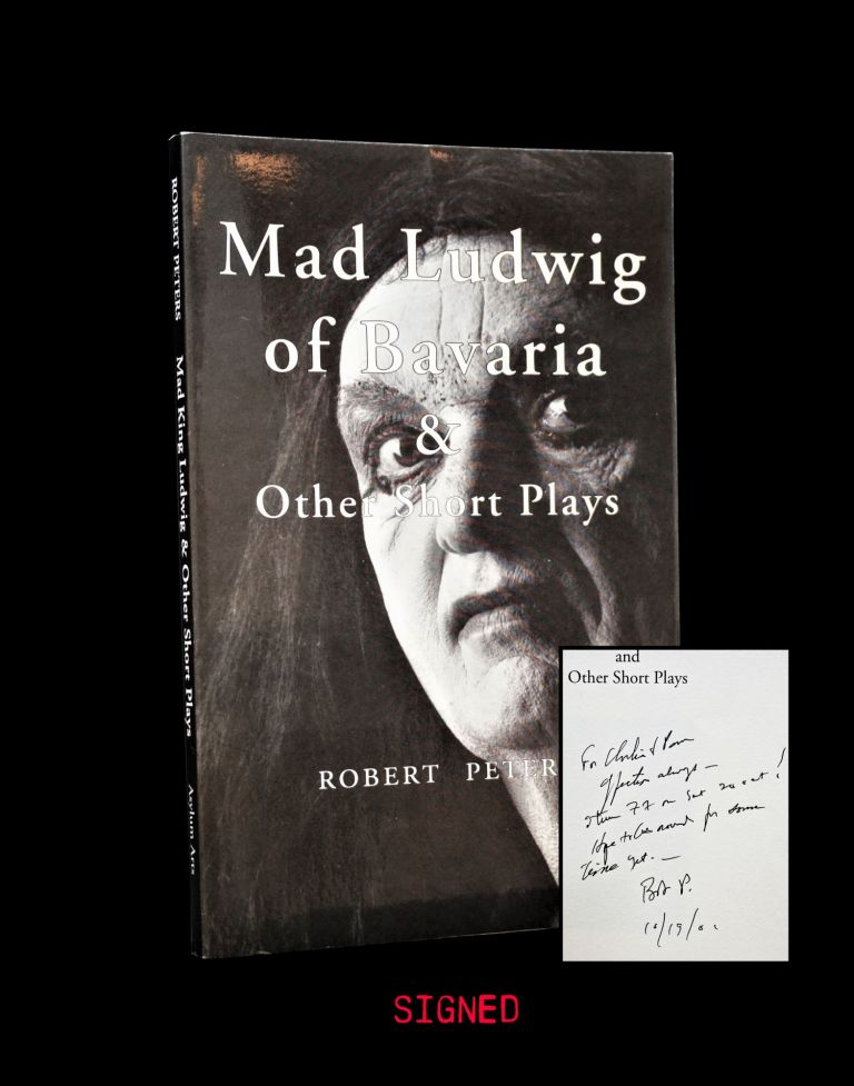 Mad Ludwig of Bavaria & Other Short Plays. Robert Peters