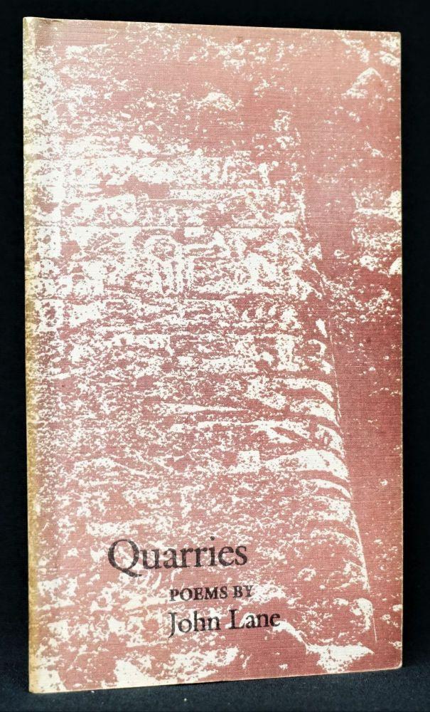 Quarries: Poems by John Lane. John Lane
