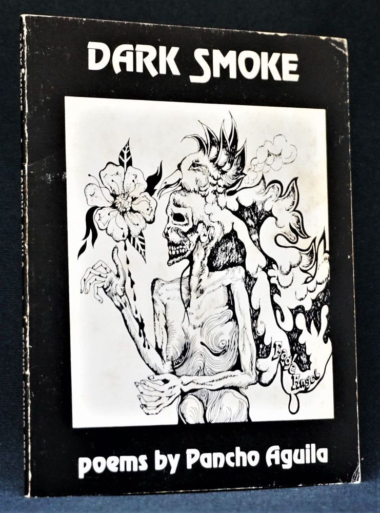 Dark Smoke: Poems by Pancho Aguila. Pancho Aguila.