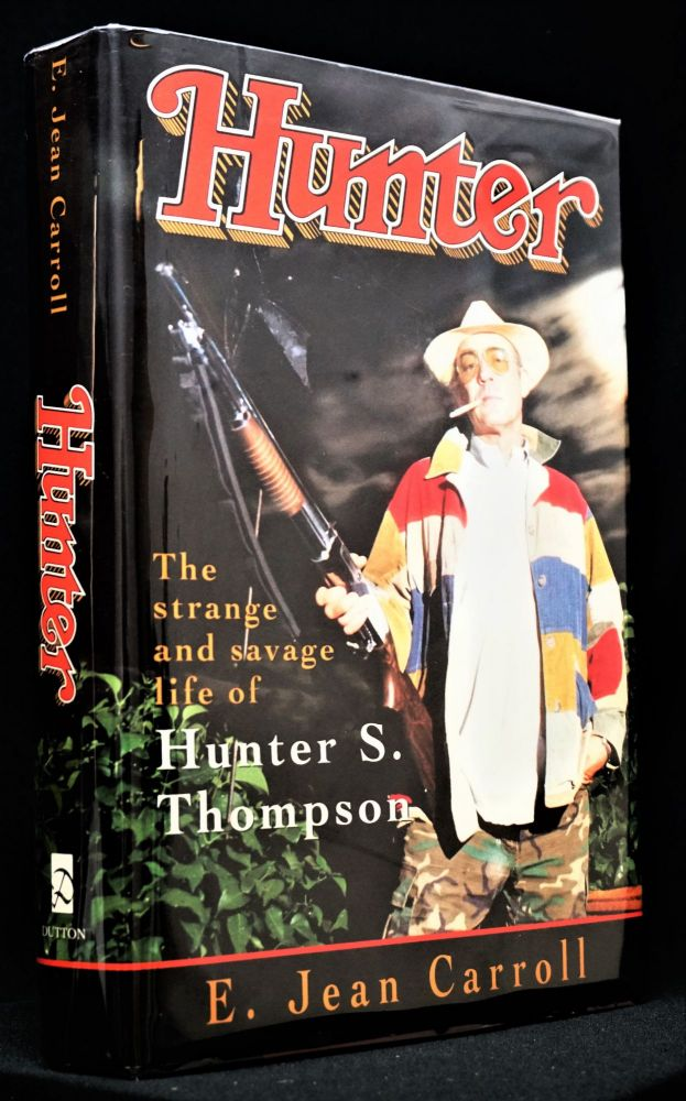 Hunter: The Strange and Savage Life of Hunter S. Thompson. E. Jean Carroll, Hunter S. Thompson