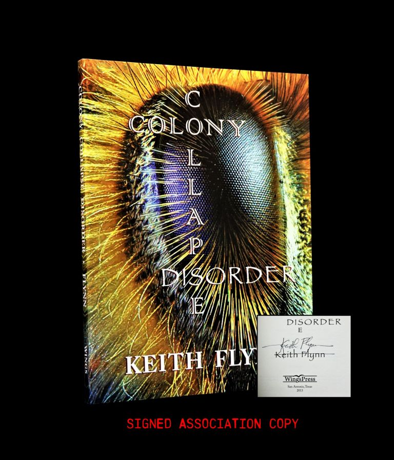 Colony Collapse Disorder with: Ephemera. Keith Flynn