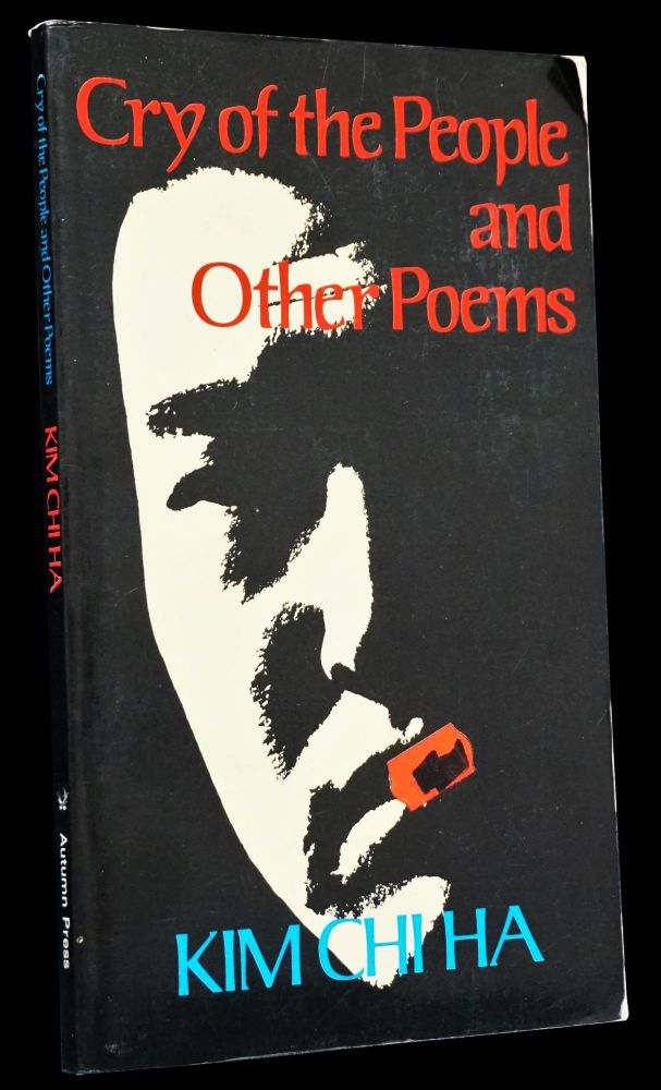 Cry of the People and Other Poems: with Ephemera. Kim Chi Ha