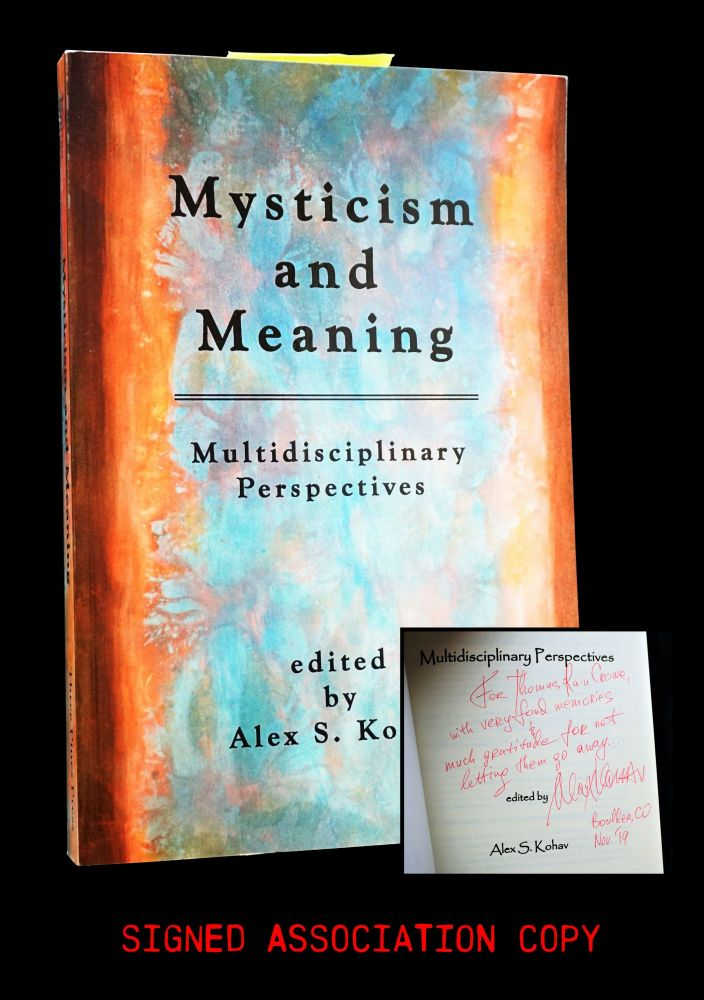 Mysticism and Meaning: Multidisciplinary Perspectives. Jack Hirschman, Harry T. Hunt, Richard H....