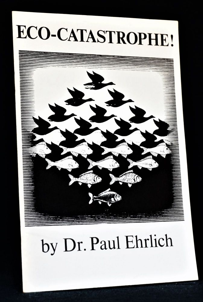 Eco-Catastrophe! Dr. Paul Ehrlich