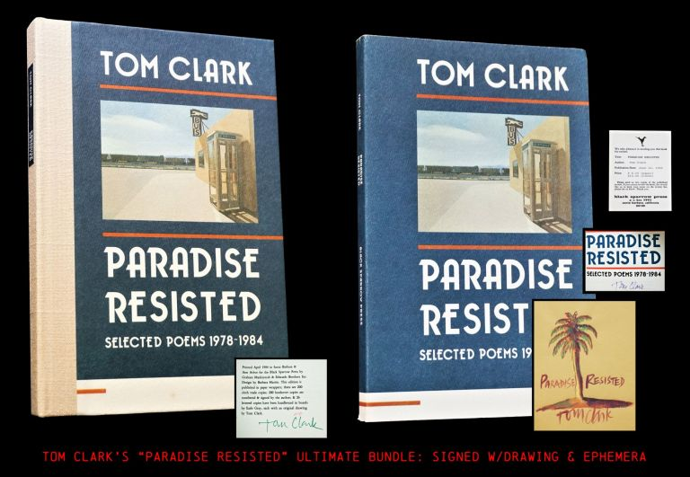 Paradise Resisted: Selected Poems 1978-1984 (Two Editions). Tom Clark