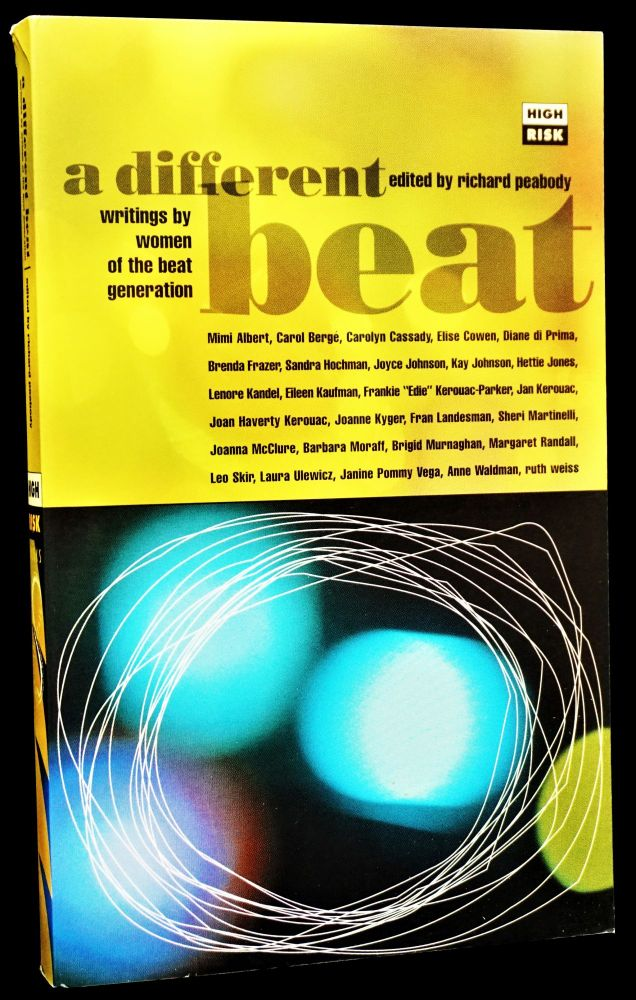 A Different Beat: Writings by Women of the Beat Generation. Richard Peabody, Carolyn Cassady,...